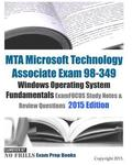 MTA Microsoft Technology Associate Exam 98-349 Windows Operating System Fundamentals ExamFOCUS Study Notes & Review Questions 2015 Edition