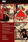 Alice in Wonderland: The 1897 American Theatrical Adaptation