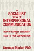 A Socialist View of Interpersonal Communication: How to Express Solidarity in a Face-to-Face Conversation