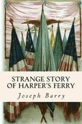 Strange Story of Harper's Ferry