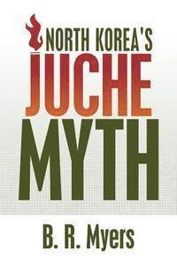 North Korea's Juche Myth