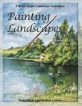 Painting Landscapes vol. 1: Paint It Simply Landscape Techniques