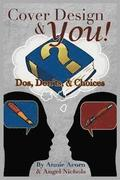 Cover Design and You!: DOS, Don'ts, and Choices