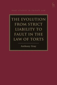 Evolution from Strict Liability to Fault in the Law of Torts
