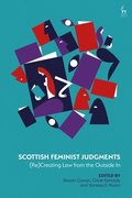 Scottish Feminist Judgments: (re)Creating Law from the Outside in