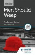 Men Should Weep by Ena Lamont Stewart: School Edition