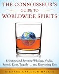 Connoisseur's Guide to Worldwide Spirits
