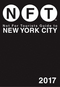 Not For Tourists Guide to New York City 2017