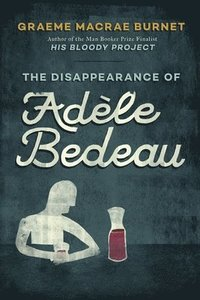 The Disappearance of ADA]Le Bedeau: A Historical Thriller