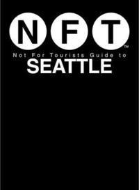 Not For Tourists Guide to Seattle 2018