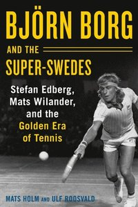 Bjorn Borg and the Super-Swedes