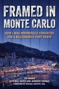 Framed in Monte Carlo: Why I Spent Eight Years in Prison for a Murder I Did Not Commit