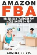 Amazon FBA: Reselling Strategies For More Income On FBA