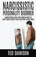 Narcissistic Personality Disorder Narcissistic Men and Women How to Spot Them, Check Them and Avoid Them