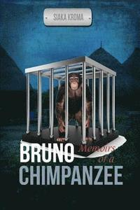 Bruno: Memoirs of a Chimpanzee