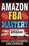 Amazon Fba: Mastery: 4 Steps to Selling $6000 Per Month on Amazon Fba: Amazon Fba Selling Tips and Secrets