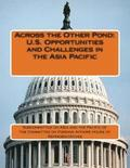 Across the Other Pond: U.S. Opportunities and Challenges in the Asia Pacific