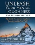 Unleash Your Mental Toughness (for Business Leaders)