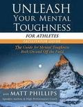 Unleash Your Mental Toughness (for Athletes-Facilitator Guide)