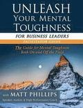 Unleash Your Mental Toughness (for Business Leaders-Facilitator Guide)