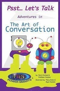 Psst... Let's Talk: The Art of Conversation