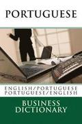 Portuguese Business Dictionary: English to Portuguese - Portuguese to English
