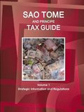 Sao Tome and Principe Tax Guide Volume 1 Strategic Information and Regulations