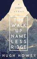 Hugh Howey Twinpack Vol.1: The Walk Up Nameless Ridge & Beacon 23