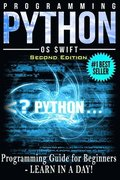 Programming PYTHON: Programming Guide For Beginners: LEARN IN A DAY!