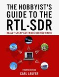 The Hobbyist's Guide to the RTL-SDR: Really Cheap Software Defined Radio