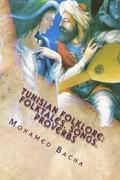 Tunisian Folklore: Folktales. Songs. Proverbs