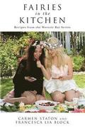Fairies in the Kitchen: Recipes from the Weetzie Bat Series
