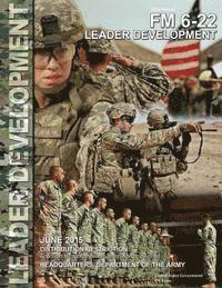 Field Manual FM 6-22 Leader Development June 2015