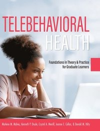 Telebehavioral Health: Foundations in Theory and Practice for Graduate Learners