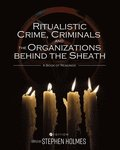 Ritualistic Crime, Criminals, and the Organizations behind the Sheath