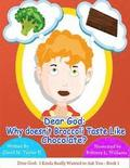 Dear God: Why Doesn't Broccoli Taste Like Chocolate?