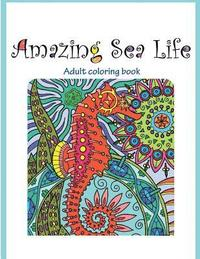 Amazing Sea Life: Adult Coloring Book