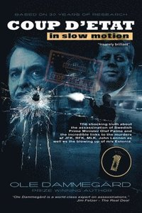 Coup d'etat in Slow Motion Vol I: The murder of Olof Palme
