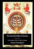 The Emerald Tablet of Hermes: The Smaragdine Table, or Tabula Smaragdina