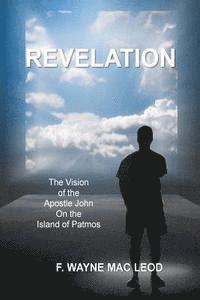 Revelation: The Vision of the Apostle John on the Island of Patmos