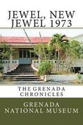 Jewel, New Jewel 1973: The Grenada Chronicles