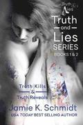Truth Kills & Truth Reveals: Books 1 & 2 of the Truth & Lies Series