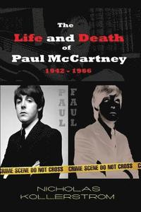 The Life and Death of Paul McCartney 1942 - 1966: A very English Mystery