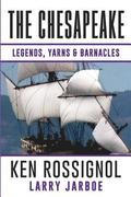 The Chesapeake: Legends, Yarns & Barnacles:: A Collection of Short Stories from the Pages of the Chesapeake, Book 2