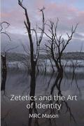 Zetetics and the Art of Identity
