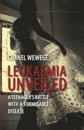 Leukaemia Unveiled: A Teenager's Battle with a Formidable Disease
