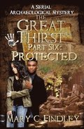 The Great Thirst Part Six: Protected: A Serial Archaeological Mystery