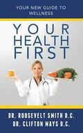 Your Health First: Your New Guide To Welness