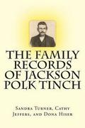 The Family Records of Jackson Polk Tinch