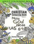 Adult Colouring Book: Christian Colouring Book: Inspirational Bible Blessings Quotes for Christians and People of Faith - Stress Relieving P